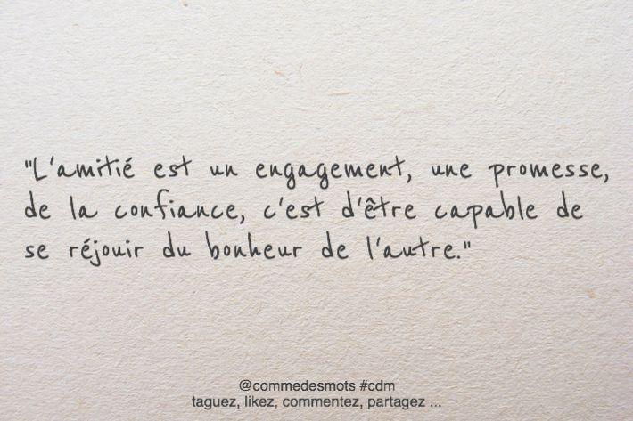 """""""L'amitié est un engagement, une promesse, de la confiance, c'est d'être capable de se réjouir du bonheur de l'autre."""" #citation #proverbe #amitié #bonheur"""
