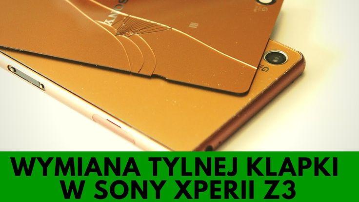 Sony XPERIA Z3 - Wymiana tylnej klapki / obudowy [PORADNIK]
