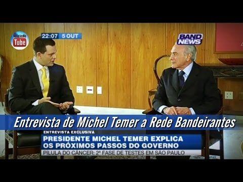 DVS Notícias: Entrevista de Michel Temer a Rede Bandeirantes