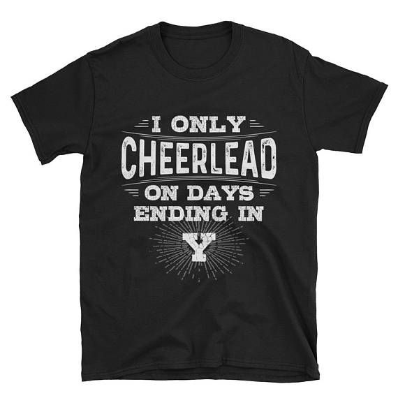 $16. I Only Cheerlead On Days Ending In Y T-Shirt, Funny Cheerleading Shirt, Cheer Gift, Cheerleader Tee #cheerleading #ad