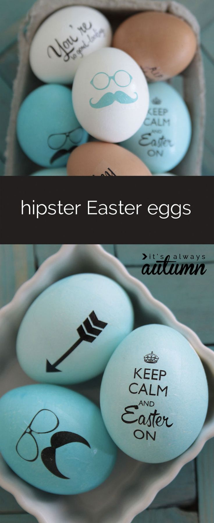 Keep Calm and Easter On with these hipster eggs, made with temporary tattoo paper. Get the tutorial at One Good Thing.   - CountryLiving.com