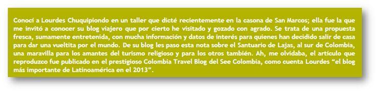Gentil comentario sobre el post publicado por @placeOK para el Colombia Travel Blog de @See Colombia Travel escrito por Guillermo Reaño, uno de los más prestigiosos profesionales en turismo y desarrollo de Perú.  ¡Muchas gracias! http://soloparaviajeros.pe/nota2-lajas-colombia.html