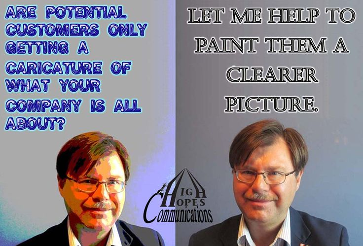 Are potential customers only getting a caricature of what your company is all about? www.highhopescommunications.ca