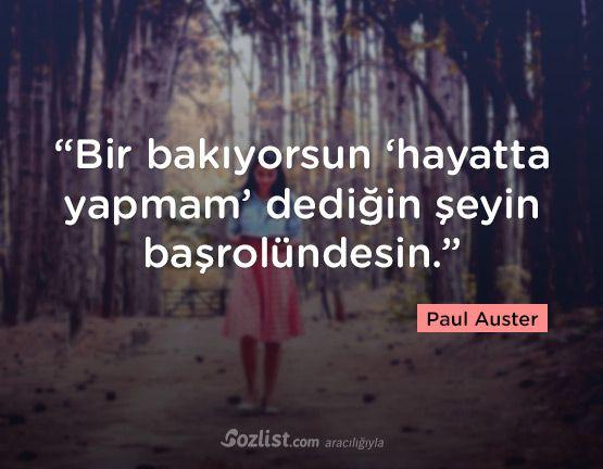 """""""Bir bakıyorsun 'hayatta yapmam' dediğin şeyin başrolündesin."""" #paul #auster #sözleri #yazar #şair #kitap #şiir #özlü #anlamlı #sözler"""
