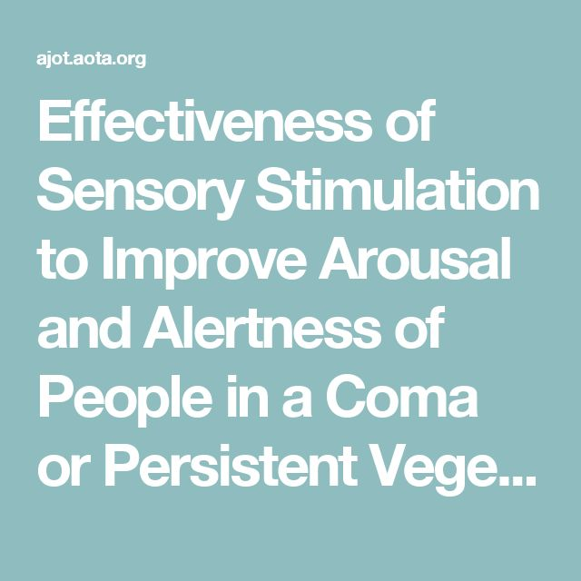 Effectiveness of Sensory Stimulation to Improve Arousal and Alertness of People in a Coma or Persistent Vegetative State After Traumatic Brain Injury: A Systematic Review | American Journal of Occupational Therapy