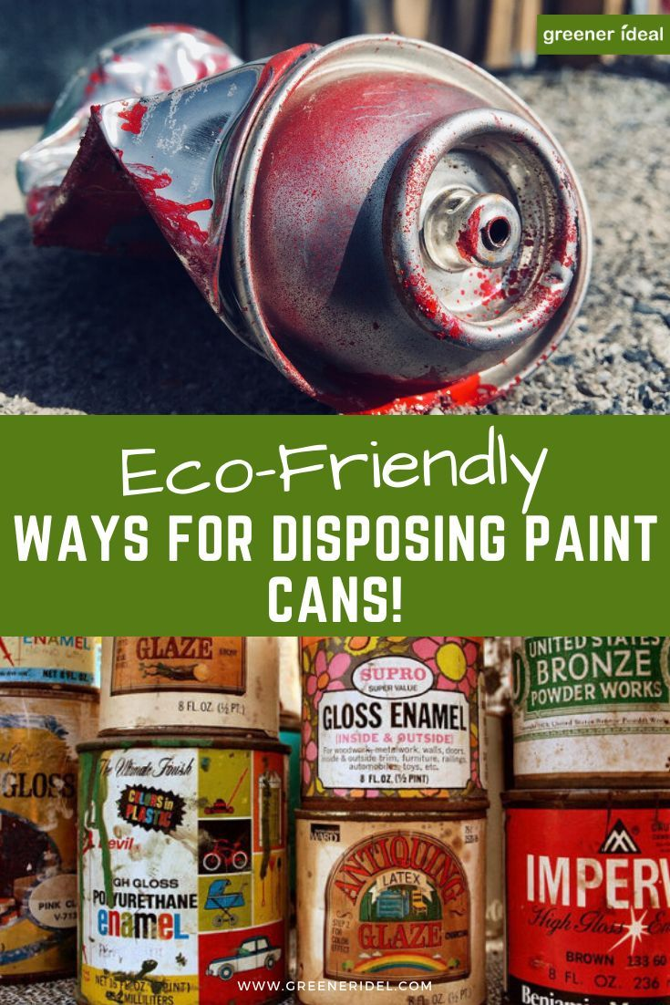 Eco Friendly Ways For Disposing Paint Cans Paint Cans Eco