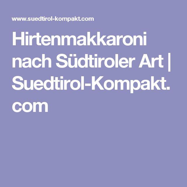 Hirtenmakkaroni nach Südtiroler Art | Suedtirol-Kompakt.com