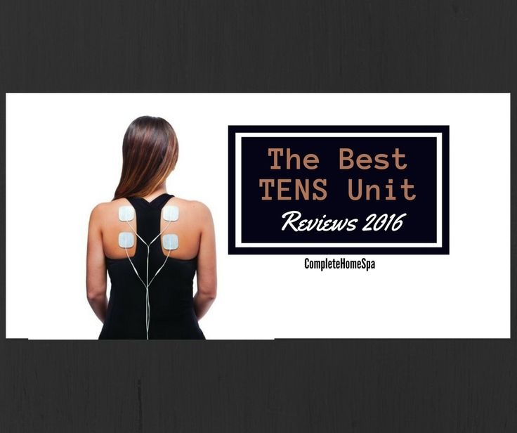 The Best TENS Unit Reviews 2016 #tensunit #completehomespa