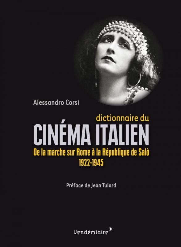 Dictionnaire Du Cinema Italien 1922 1945 Cinema Et Fascisme Dictionnaire Critique Cinema Cinema