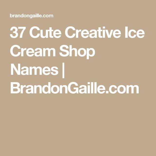 37 Cute Creative Ice Cream Shop Names | BrandonGaille.com
