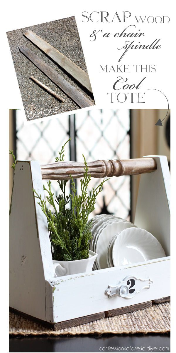 Make this cool tote with an old chair spindle and some scrap wood from Confessions of a Serial Do-it-Yourselfer