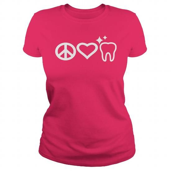 Make this awesome proud Doctor: PEACE LOVE TOOTH-Dentist Dental- Dental hygienist as a great gift Shirts T-Shirts for Doctors