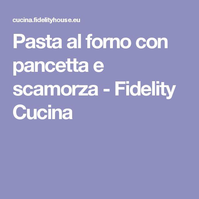 Pasta al forno con pancetta e scamorza - Fidelity Cucina