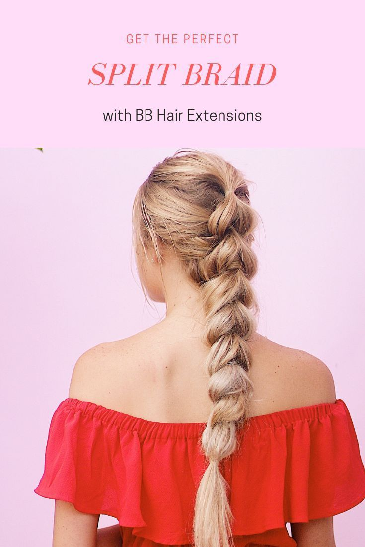 Get The Perfect Split Braid With Bb Hair Extensions With Images 100 Remy Human Hair Extensions Remy Human Hair Extensions Braid Clips