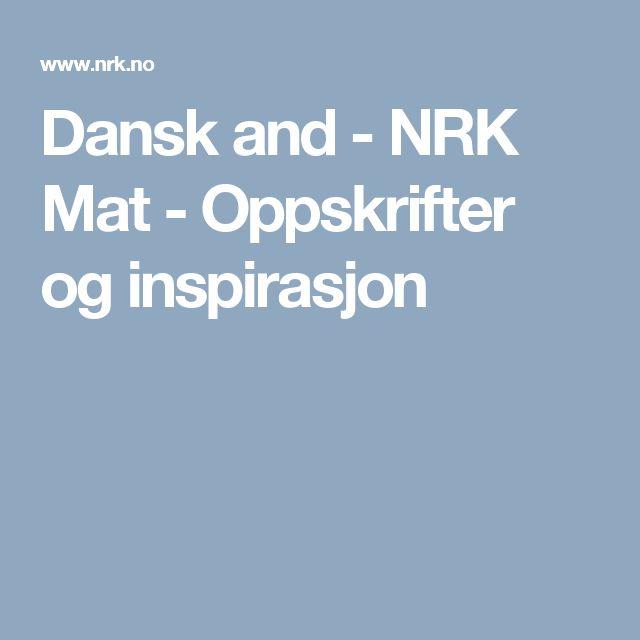 Dansk and - NRK Mat - Oppskrifter og inspirasjon