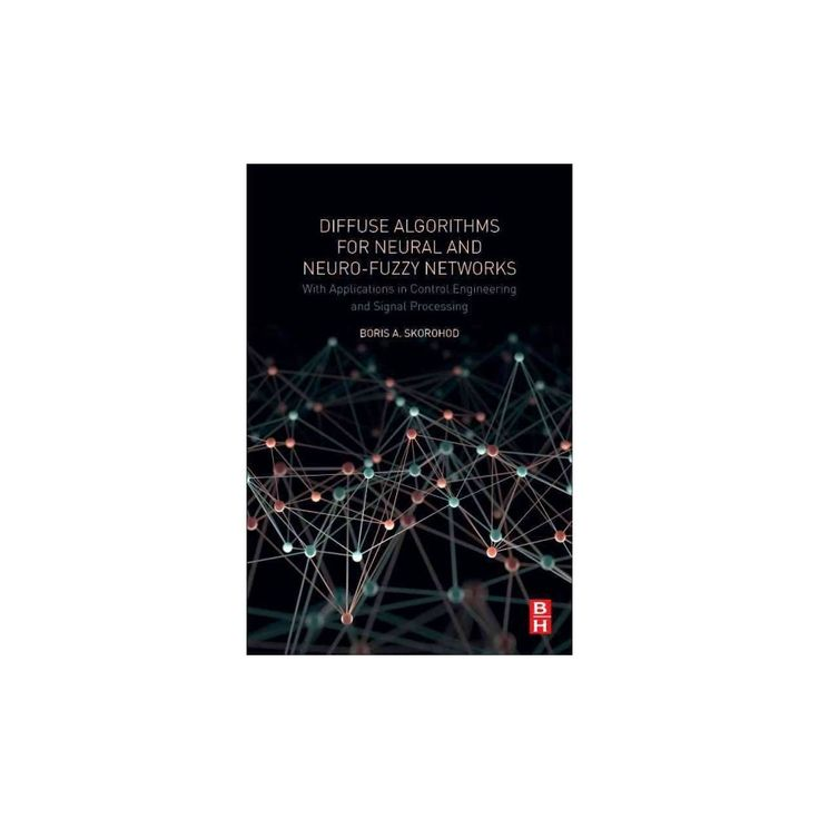 Diffuse Algorithms for Neural and Neuro-Fuzzy Networks : With Applications in Control Engineering and