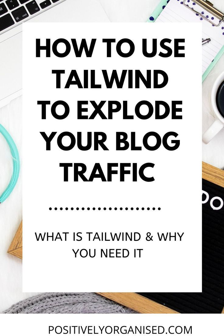 How To Use Tailwind For Pinterest To Explode Your Blog In 2020 In 2020 Pinterest Marketing Business Tailwind Blog Traffic