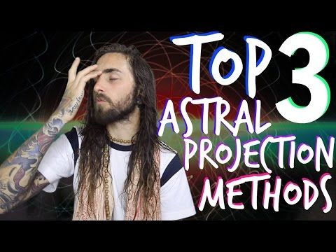 Top 3 Astral Projection Methods! (Proven to Work) - YouTube                                                                                                                                                                                 More