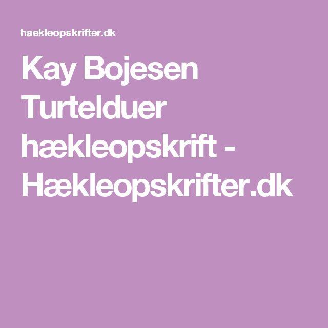 Kay Bojesen Turtelduer hækleopskrift - Hækleopskrifter.dk