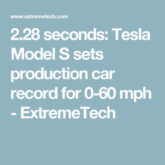 2.28 seconds: Tesla Model S sets production car record for 0-60 mph - ExtremeTech