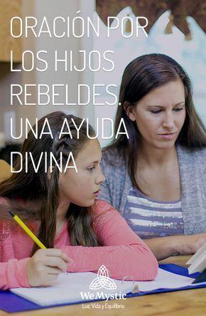 Oración por los hijos rebeldes. Una ayuda Divina