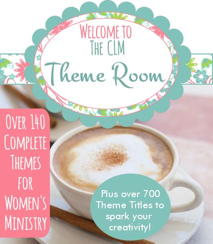 Womens and Ladies Ministry Event Themes:  from Creative Ladies Ministry