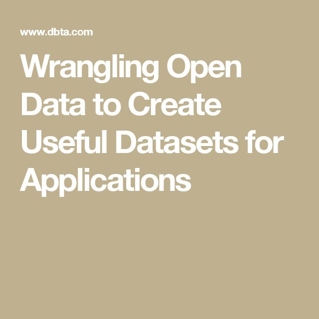 Wrangling Open Data to Create Useful Datasets for Applications