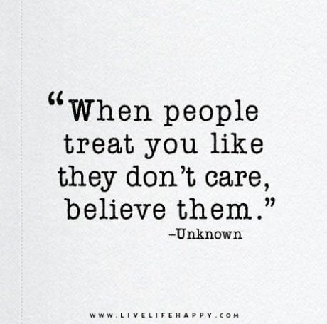 Sometimes you have to believe the way someone acts.