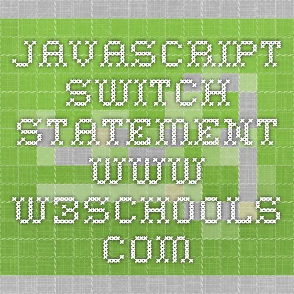 JavaScript Switch Statement- www.w3schools.com