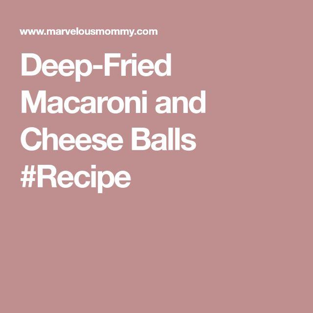 Deep-Fried Macaroni and Cheese Balls #Recipe