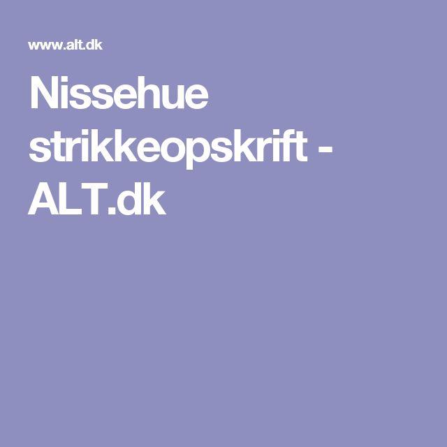 Nissehue strikkeopskrift - ALT.dk