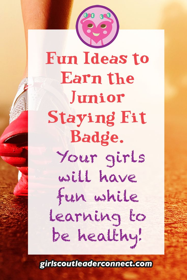 Earn the Staying Fit Badge with your Junior Girl Scouts. Five easy and fun activities to do with your girls at your next Girl Scout meeting or campout.