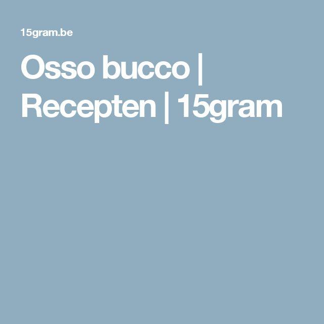 Osso bucco | Recepten | 15gram