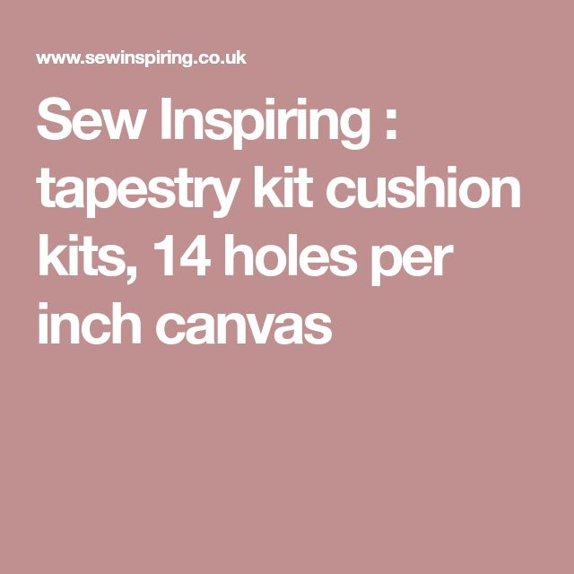 Sew Inspiring : tapestry kit cushion kits, 14 holes per inch canvas