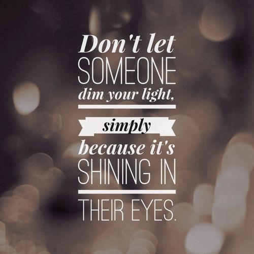 "Savvy Quote: ""Don't Let Someone Dim Your Light..."