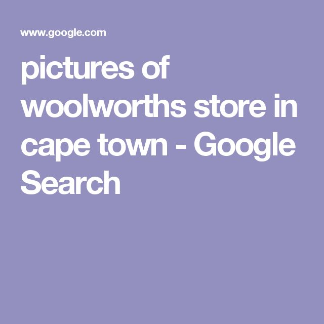 pictures of woolworths store in cape town - Google Search