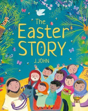 The Easter Story (9781912326006) | Free Delivery when you spend £10 @ Eden.co.uk