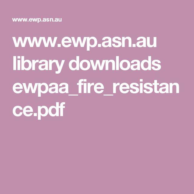 www.ewp.asn.au library downloads ewpaa_fire_resistance.pdf