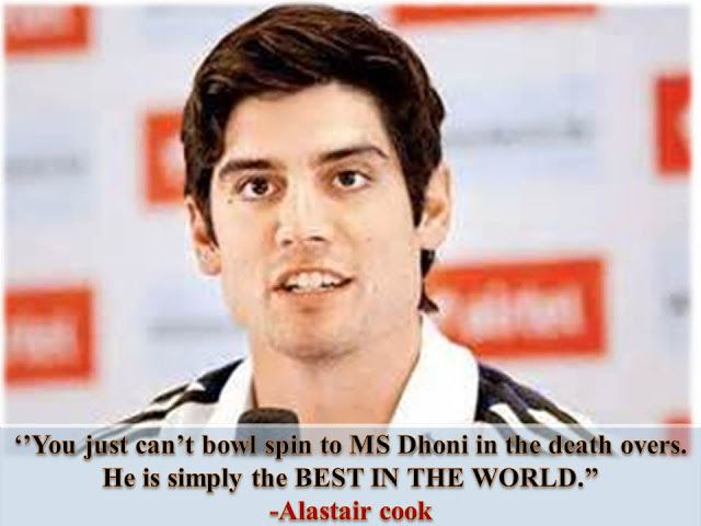 Best Inspirational Quotes: Alastair cook speech about MS DHONI