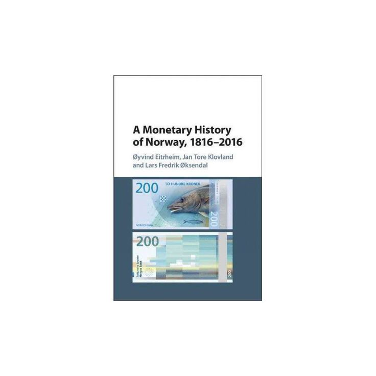Monetary History of Norway 1816–2016 (Studies in Macroeconomic History) (Hardcover) (u00d8yvind