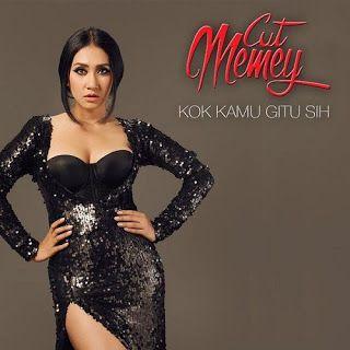 Full lirik lagu Cut Memey - Kok Kamu Gitu Sih