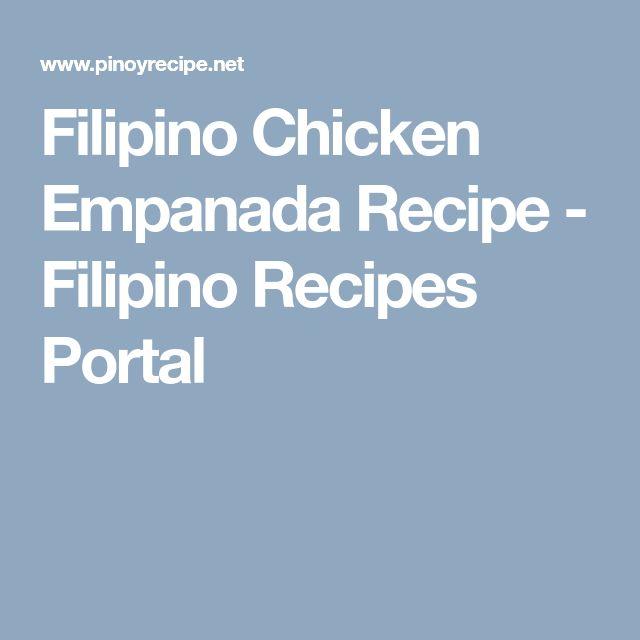Filipino Chicken Empanada Recipe - Filipino Recipes Portal
