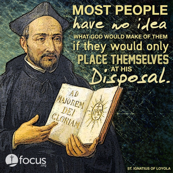 St. Ignatius of Loyola. Born in Spain, 1491. Formed the Society of Jesus. The patron saint of Catholic soldiers (he underwent a conversion while recovering from a battle wound). Feast Day: July 31
