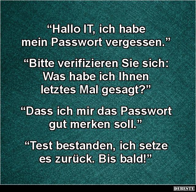 Hallo IT, ich habe mein Passwort vergessen... Lustige