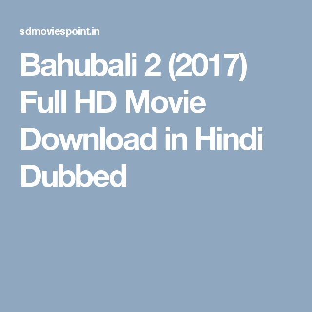 Bahubali 2 (2017) Full HD Movie Download in Hindi Dubbed
