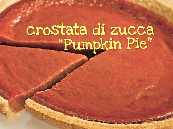 """Ricetta della Crostata di Zucca """"Pumpkin Pie"""", dolce tipico americano al profumo di zenzero e cannella. Perfetto per Halloween!"""