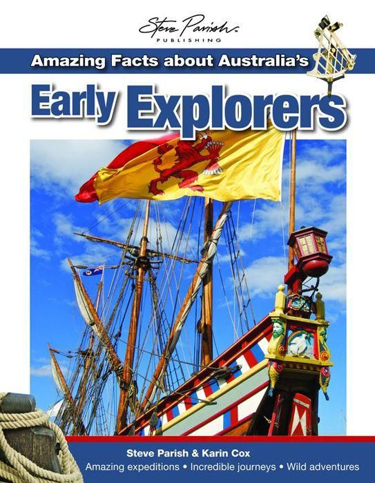 Amazing Facts About Autralia's Early Explorers : Amazing Facts - Steve Parish
