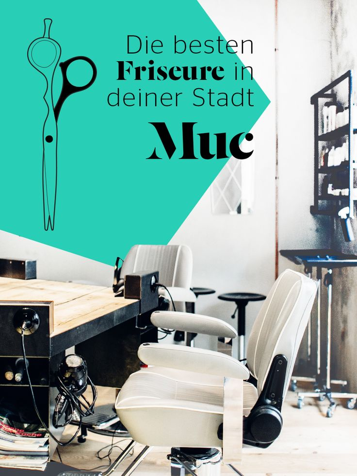 Die 10 besten Friseur-Salons Münchens