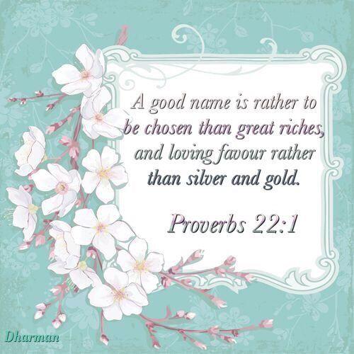 ~Proverbs 22:1~ KJV