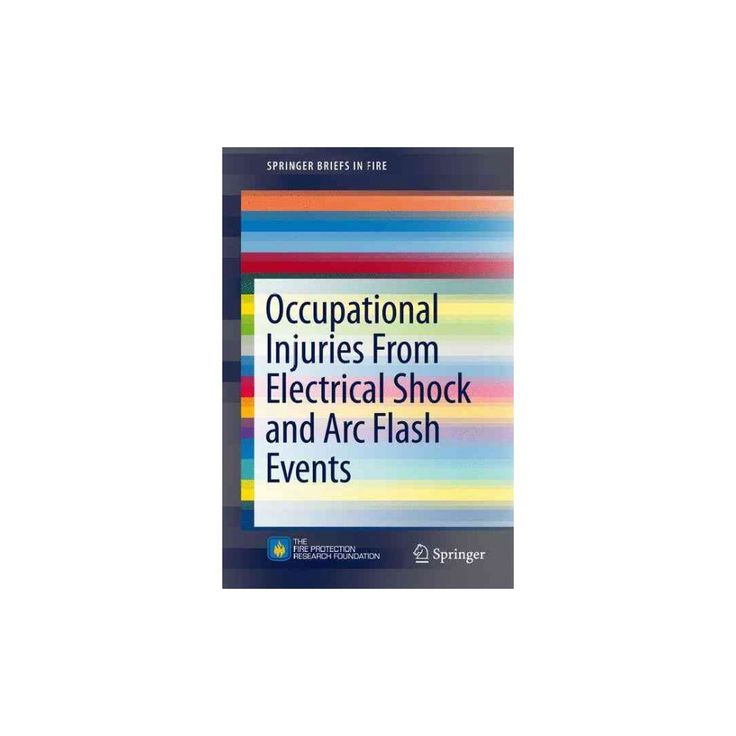 Occupational Injuries from Electrical Shock and Arc Flash Events (Paperback) (Richard B. Campbell)